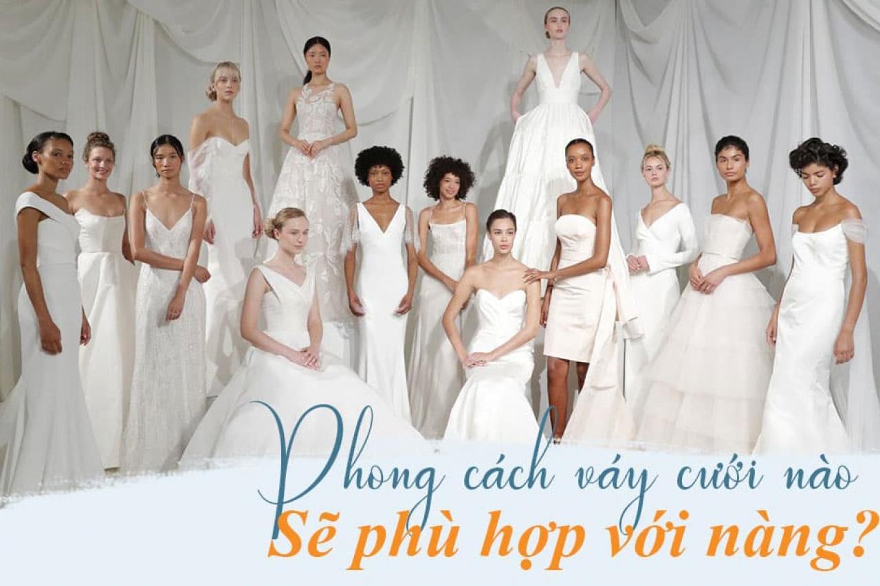 Phong cách váy cưới nào sẽ phù hợp nhất với nàng?