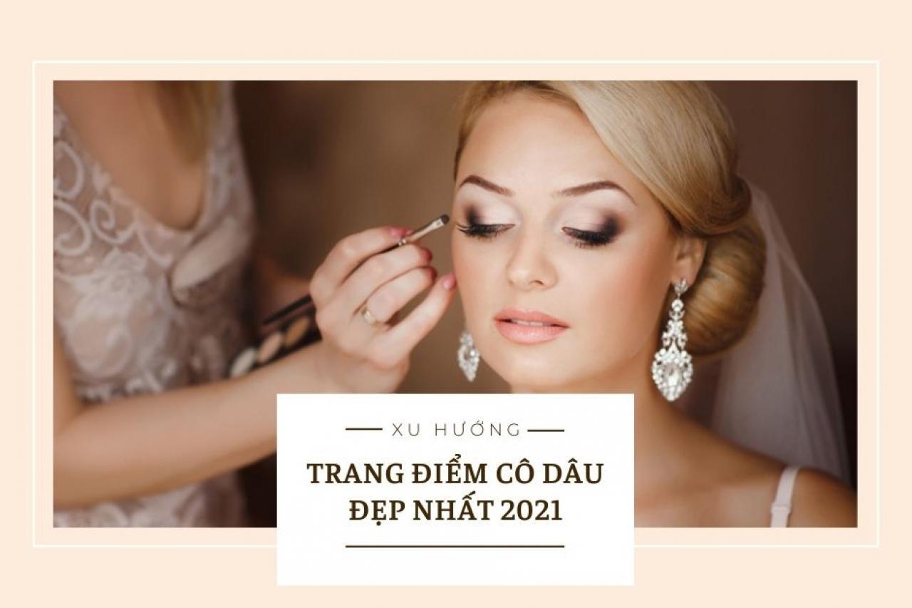Xu hướng trang điểm cô dâu ngày cưới đẹp nhất năm 2021