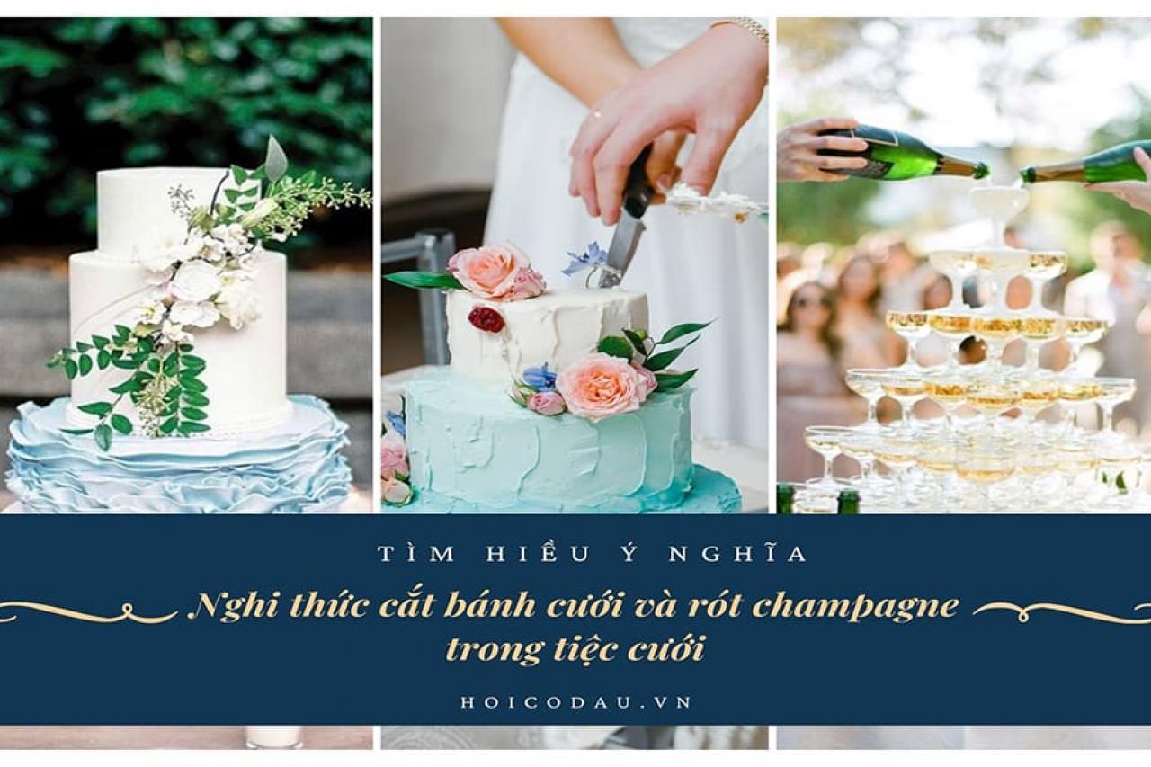 Ý nghĩa của nghi thức cắt bánh cưới và rót rượu champagne trong tiệc cưới